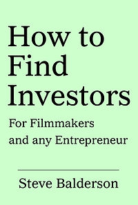 How to Find Investors for filmmakers and any entrepreneur