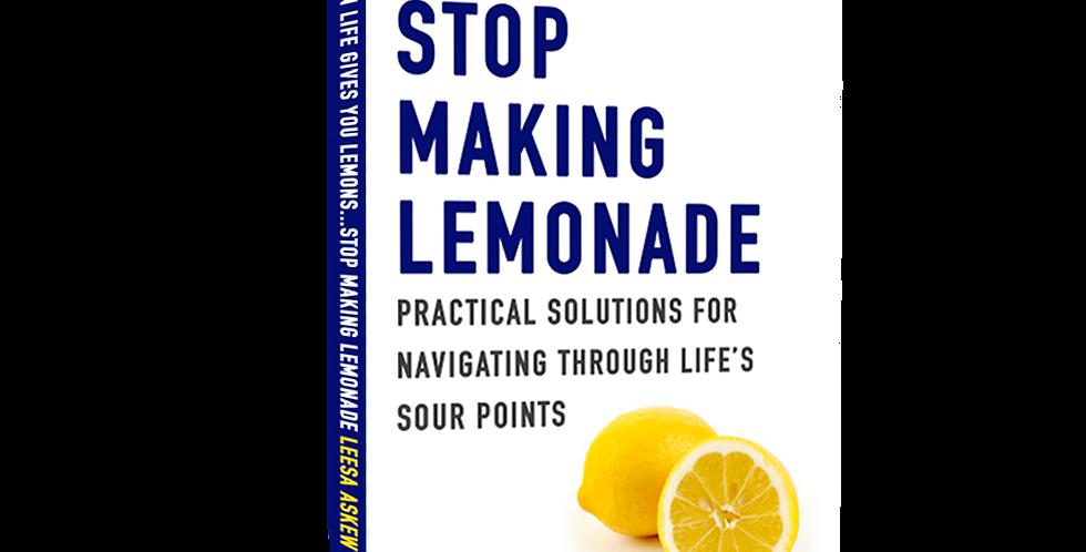 When Life Gives You Lemons...Stop Making Lemonade Book