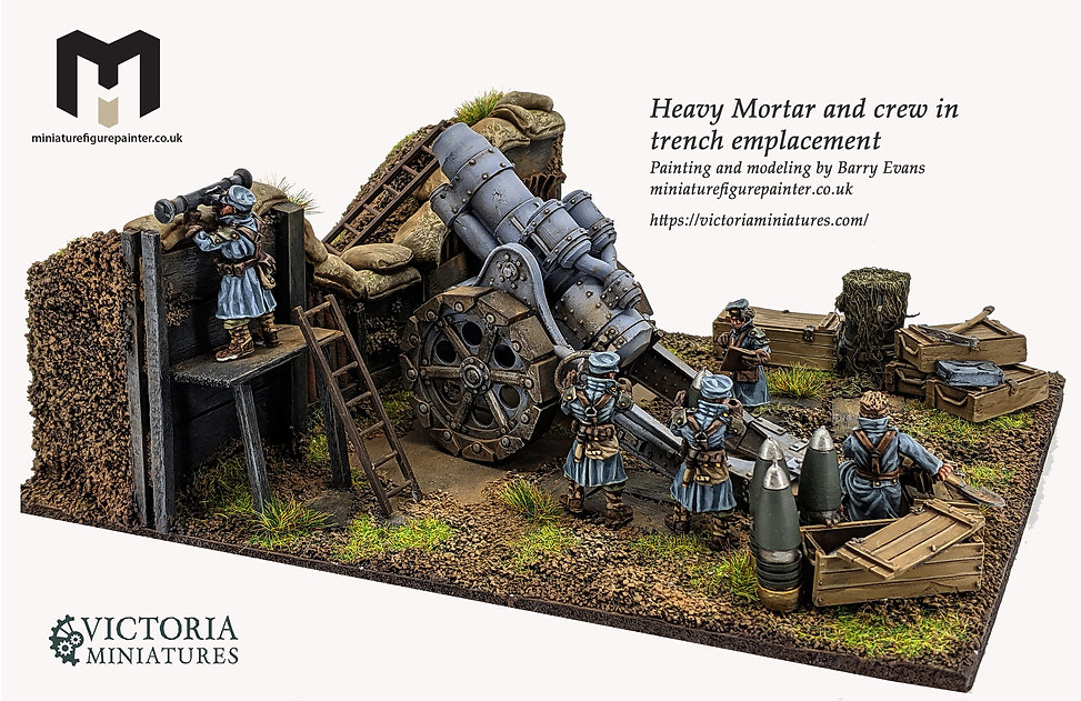 Victoria Miniatures Heavy Mortar and crew in a scratch built trench emplacement Painting and modeling by Barry Evansminiaturefigurepainter.co.uk