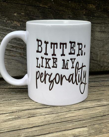 Bitter like my personality