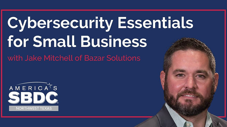 Cybersecurity Essentials for Small Business