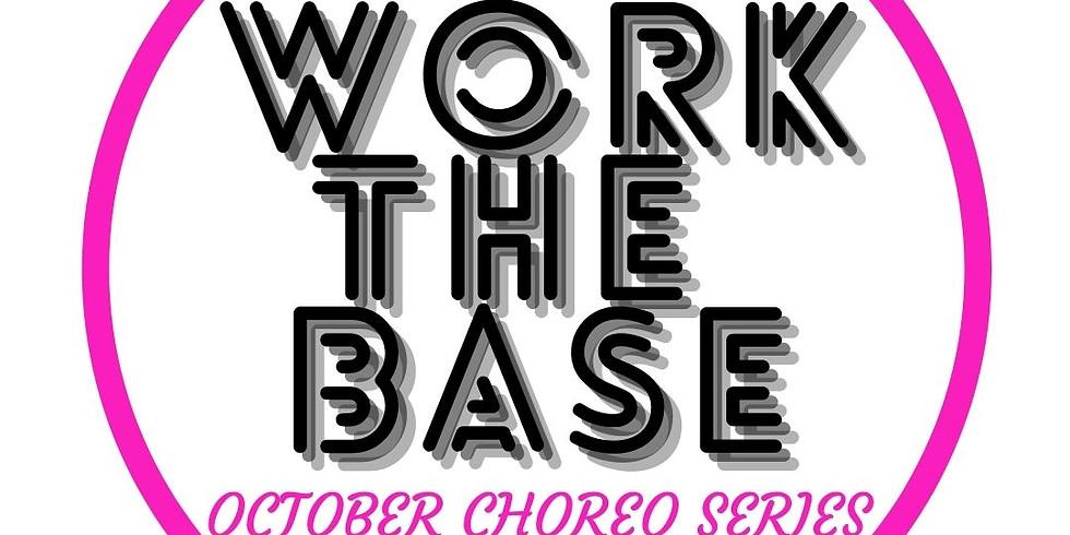 Work The Base-Choreo Series Class 2 (INT/ADV)