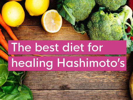 What is the best diet for healing Hashimoto's?