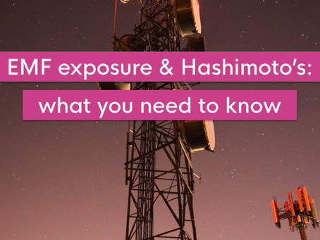 EMF exposure and Hashimoto's: what you need to know