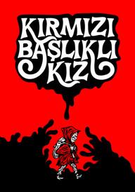 Kırmızı Baslikli Kiz - Red Riding Hood