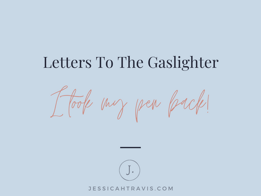 Letters To The Gaslighter