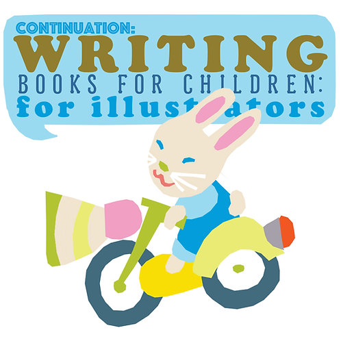 Writing Books for Children: For Illustrators Continued