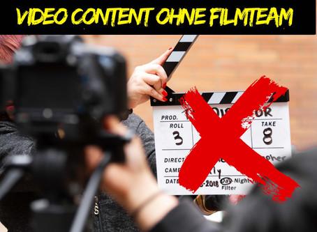 Video Content ohne Filmteam.