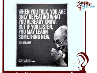 Listening is a great opportunity to learn and grow yourself.