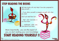 STOP READING THE BOOKS AND START READING YOURSELF!