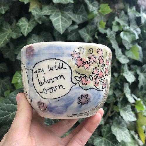 You will bloom soon mug!