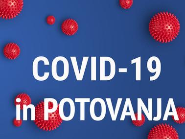 Covid-19 / Potovanja v prvi polovici leta in drugo pomembno za popotnika?
