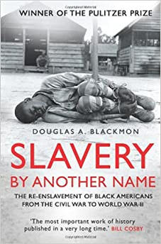Slavery By Another Name by Douglass A. Blackmon