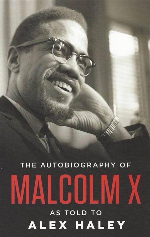Autobiography of Malcolm X as told by Alex Haley