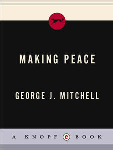 Making Peace by George Mitchell