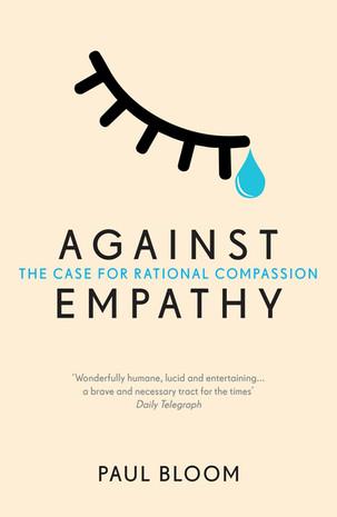 Ενάντια στην ενσυναίσθηση: το βιβλίο του Paul Bloom διδάσκει τη συμπονετική προσέγγιση στη ζωή