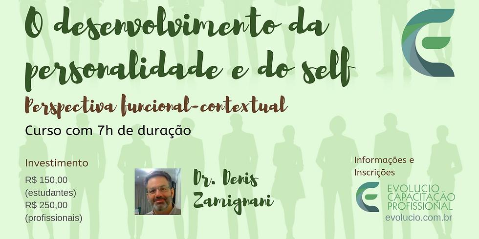 Avaré-SP - O desenvolvimento da personalidade e do Self. Perspectiva Funcional Contextual (1)