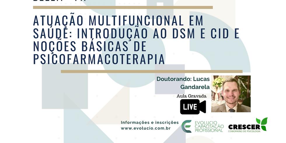 Atuação Multifuncional em Saúde.Introdução ao DSM e CID.Noções Básicas de Psicofarmacoterapia