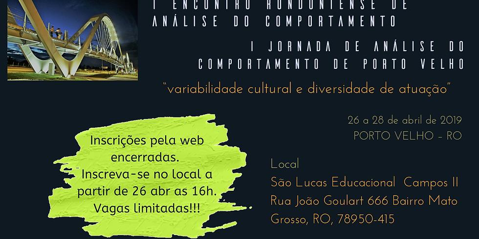 I Encontro Rondoniense de Análise do Comportamento - I Jornada de Análise do Comportamento de Porto Velho