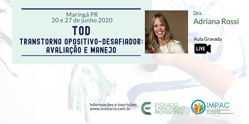 TOD - Transtorno Opositivo-Desafiador : Avaliação e manejo