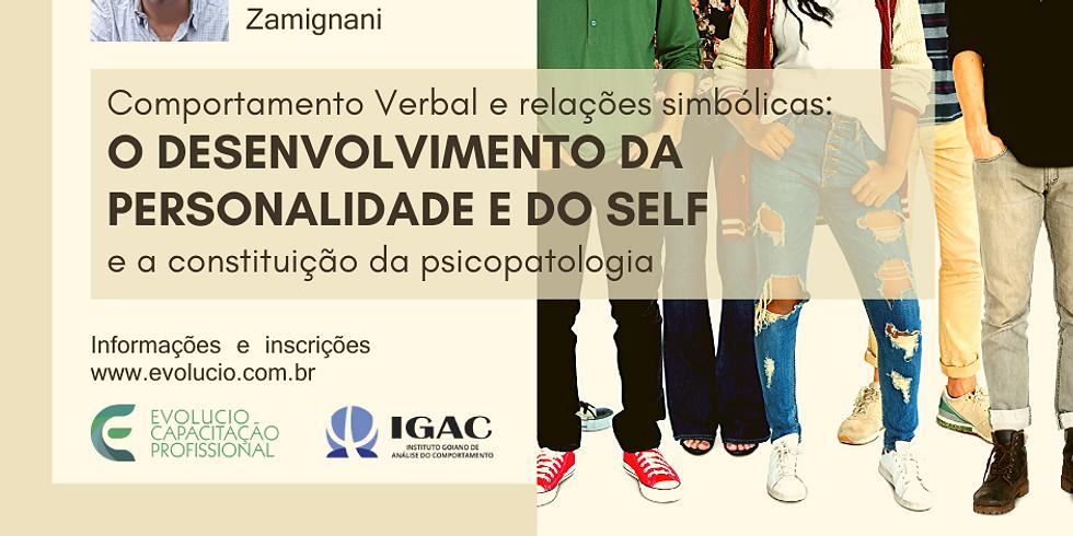 Goiânia- Go - Comportamento Verbal e relações simbólicas. O desenvolvimento da personalidade e do self e a constituição