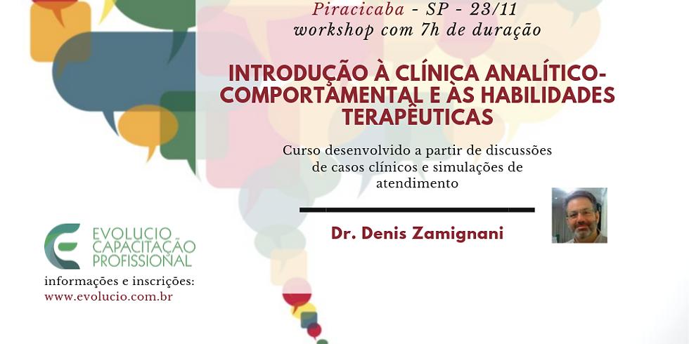 Piracicaba - SP - Workshop de Introdução à Clínica Analítico-comportamental e as Habilidades Terapêuticass