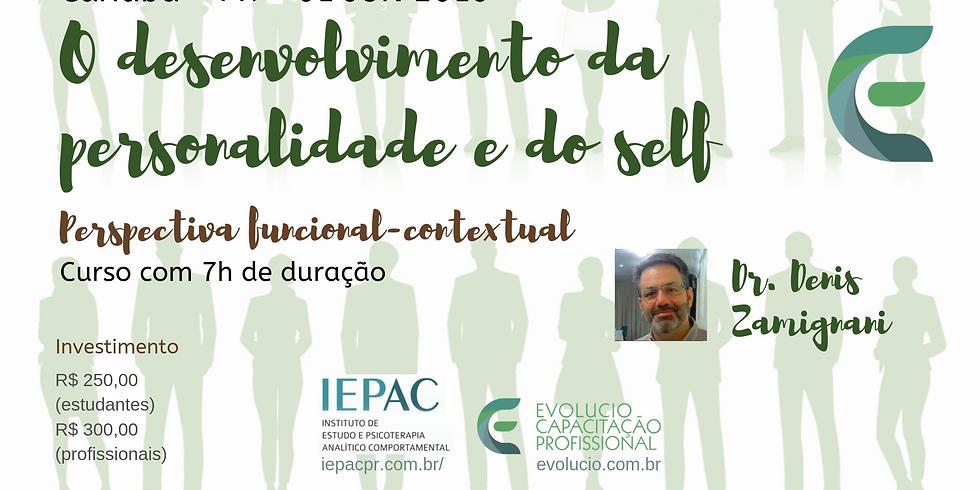 CURITIBA-PR O Desenvolvimento da Personalidade e do Self.Perspectiva Funcional Contextual