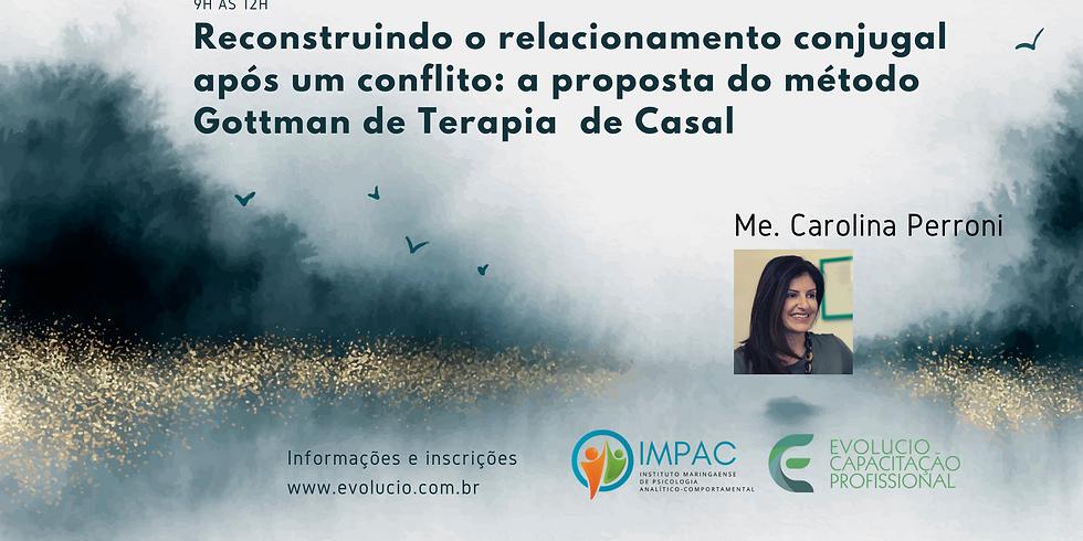 Reconstruindo o relacionamento conjugal após um conflito: a proposta do método Gottman de Terapia de Casal