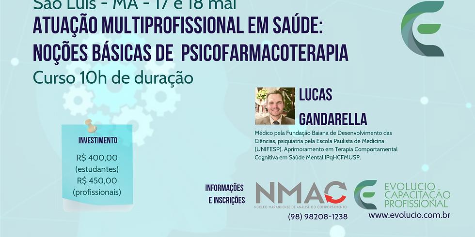 São Luis - MA - Atuação multiprofissional em saúde: Noções básicas de psicofarmacoterapia Lucas Gandarela