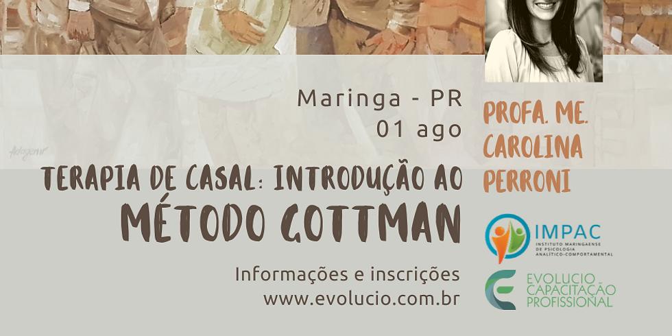 "Maringá PR - Workshop ""TERAPIA DE CASAL - INTRODUÇÃO AO MÉTODO GOTTMAN"""