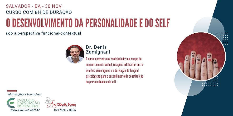 Salvador - BA - O desenvolvimento da personalidade e do self sob a perspectiva funcional-contextual