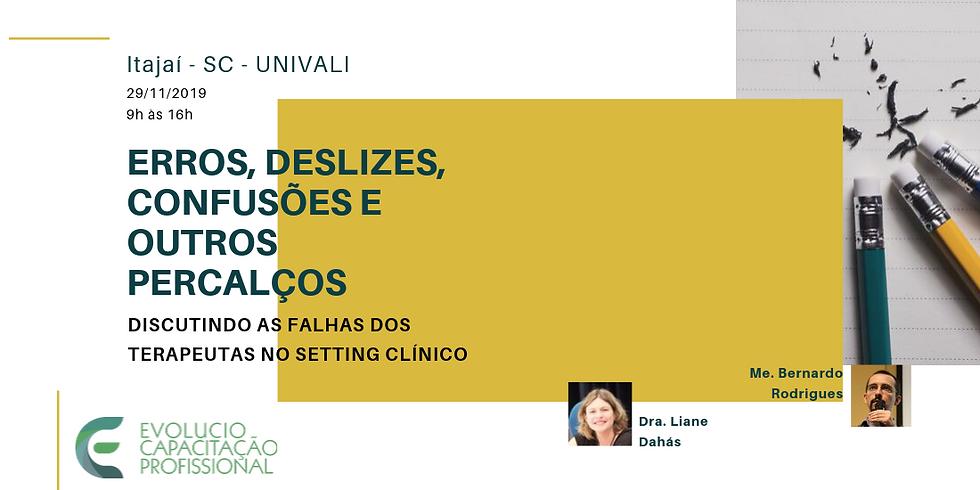 Itajaí-SC-Erros,deslizes,confusões e outros percalços:discutindo as falhas dos terapeutas no setting clínico