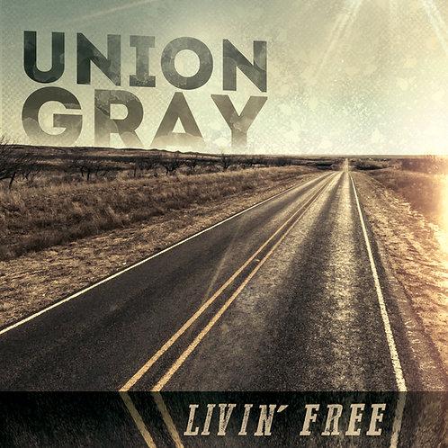 Union Gray EP - Livin' Free