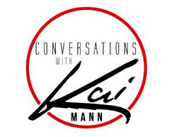 Conversations with Kai Mann