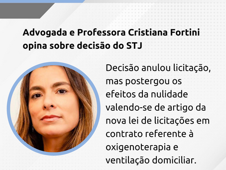 Cristiana Fortini opina sobre decisão do STJ que anulou licitação, mas adiou a eficácia