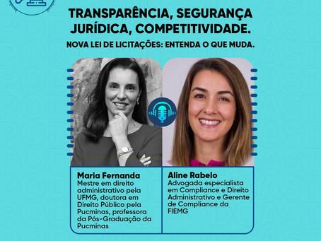Maria Fernanda Pires fala em podcast da FIEMG sobre a Nova Lei de Licitações