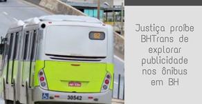 Justiça proíbe BHTrans de explorar publicidade nos ônibus em BH