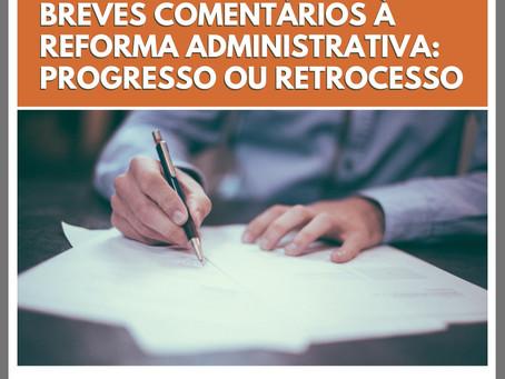 Artigo: Breves comentários à Reforma Administrativa: progresso ou retrocesso?