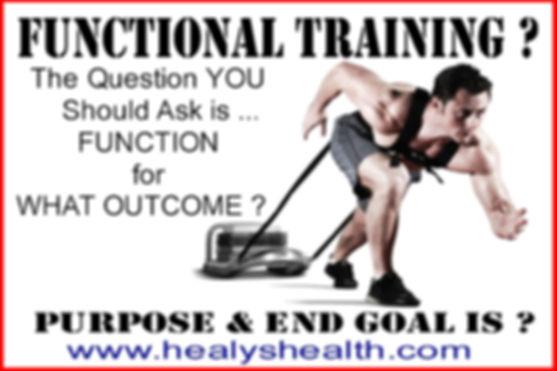 FUNCTIONAL TRAINING ? END GOAL & PURPOSE ?