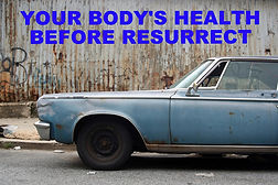 YOUR BODY BEFORE RESURRECT