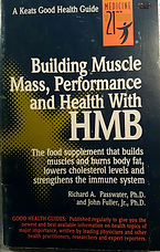 "*Source of Information:  ""Building Muscle Mass, Performance and Health with HBM""  by Dr. Richard A Passwater PHD and Dr.  John Fuller ,Jr.,PhD"