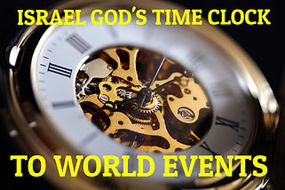 ISRAEL GOD'S TIME CLOCK