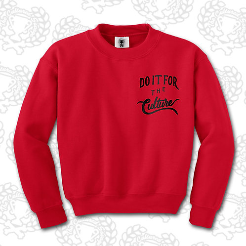 """""""Do It for the Culture"""" Sweatshirt"""