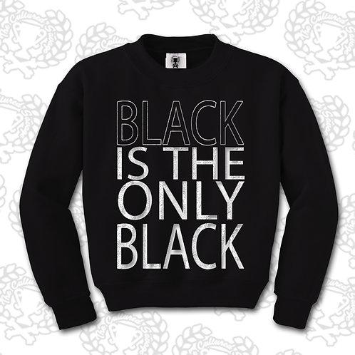 """Black is the Only Black"" Sweatshirt"