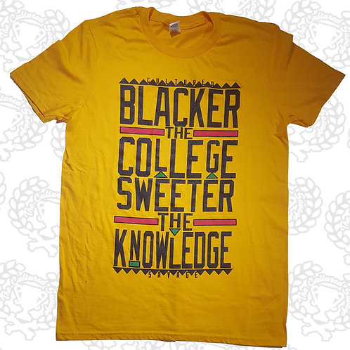 """""""Blacker the College Sweeter the College""""  T-Shirt"""
