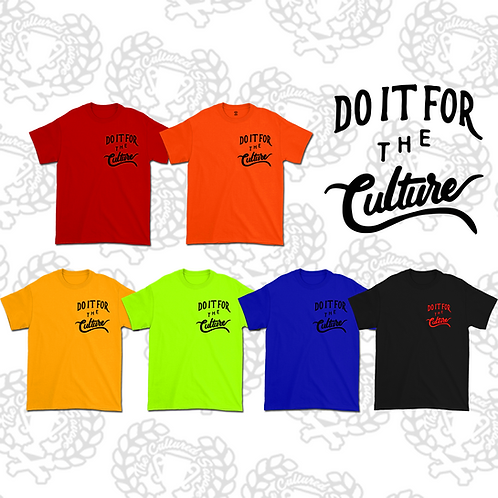 """Do It for the Culture"" T-Shirt"