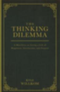 The Thinking Dilemma - Kyle Willkom