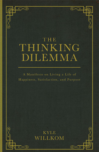 The Thinking Dilemma - Kyle Willkom