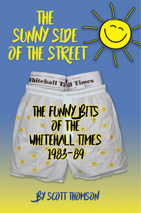 The Sunny Side of the Street: The Funny Bits of the Whitehall Times 1983-89