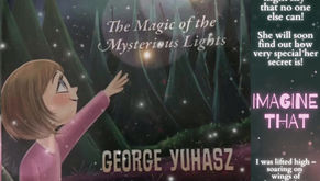 Imagine That: The Magic of the Mysterious Lights by George Yuhasz.